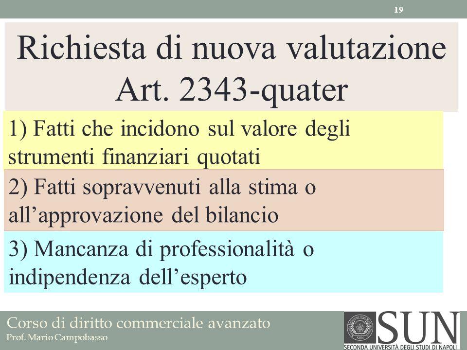 Corso di diritto commerciale avanzato Prof. Mario Campobasso Richiesta di nuova valutazione Art. 2343-quater 1) Fatti che incidono sul valore degli st