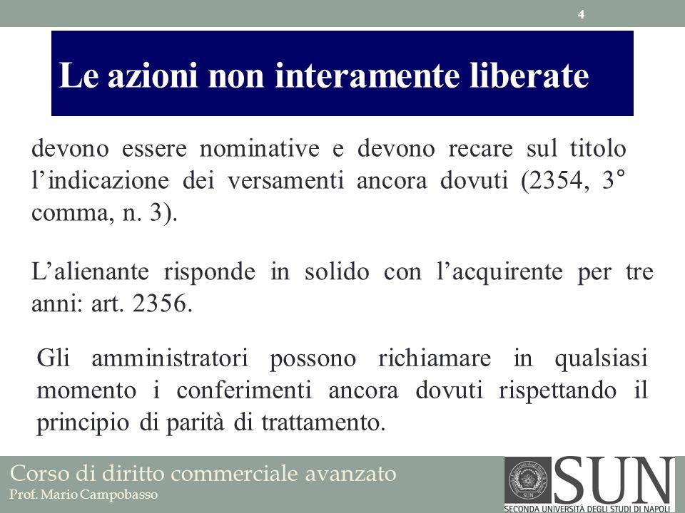Corso di diritto commerciale avanzato Prof. Mario Campobasso Le azioni non interamente liberate devono essere nominative e devono recare sul titolo li