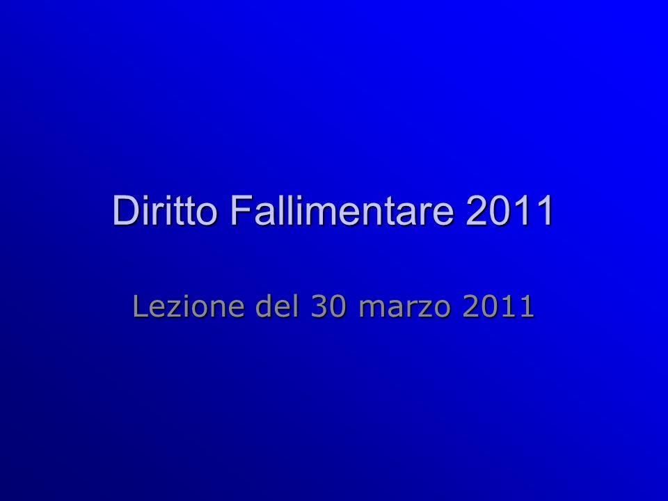 Diritto Fallimentare 2011 Lezione del 30 marzo 2011