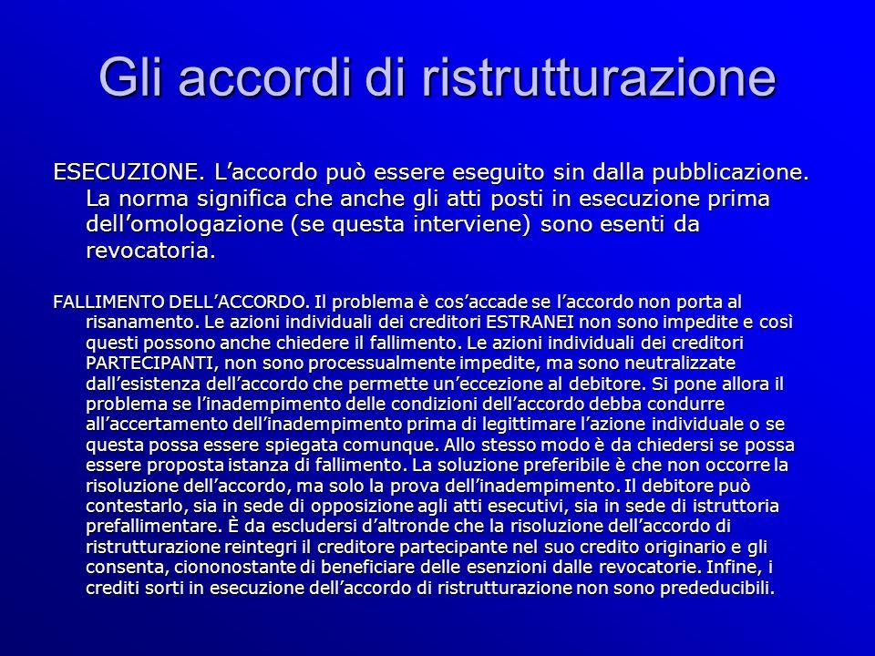 Gli accordi di ristrutturazione ESECUZIONE. Laccordo può essere eseguito sin dalla pubblicazione.