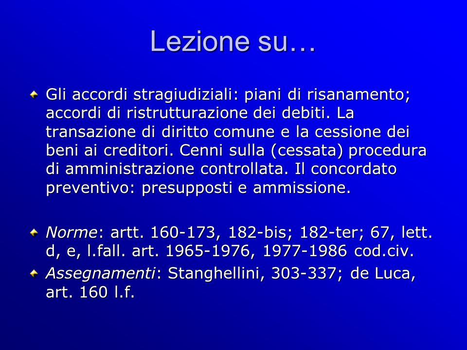 Lezione su… Gli accordi stragiudiziali: piani di risanamento; accordi di ristrutturazione dei debiti.
