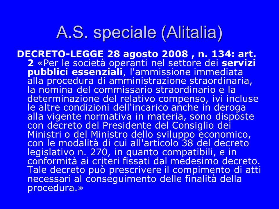 A.S. speciale (Alitalia) DECRETO-LEGGE 28 agosto 2008, n. 134: art. 2 «Per le società operanti nel settore dei servizi pubblici essenziali, l'ammissio