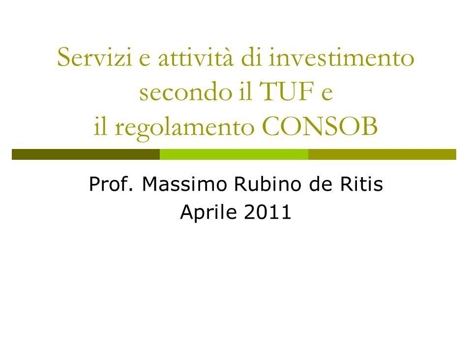 Servizi e attività di investimento secondo il TUF e il regolamento CONSOB Prof.