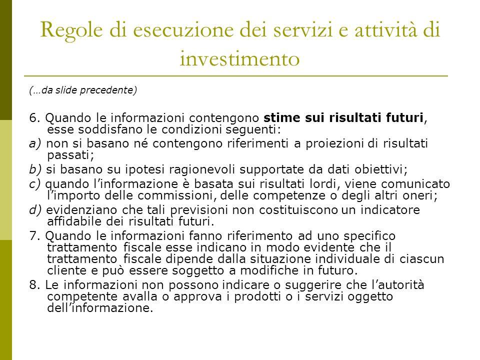Regole di esecuzione dei servizi e attività di investimento (…da slide precedente) 6.