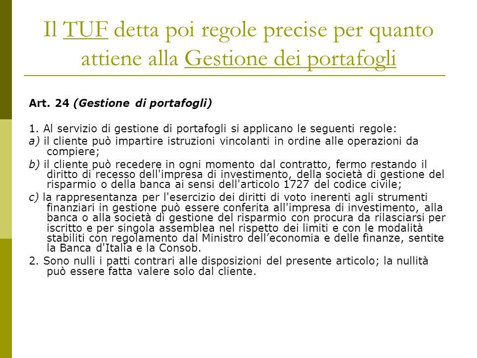 Il TUF detta poi regole precise per quanto attiene alla Gestione dei portafogli Art.