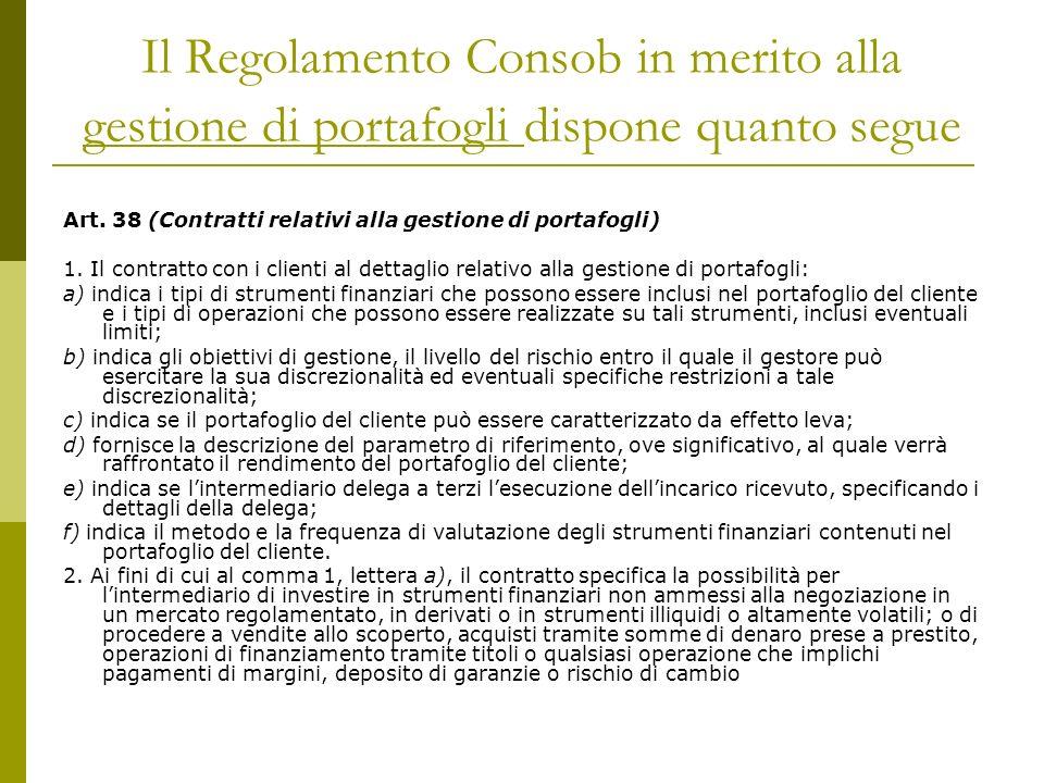 Il Regolamento Consob in merito alla gestione di portafogli dispone quanto segue Art.