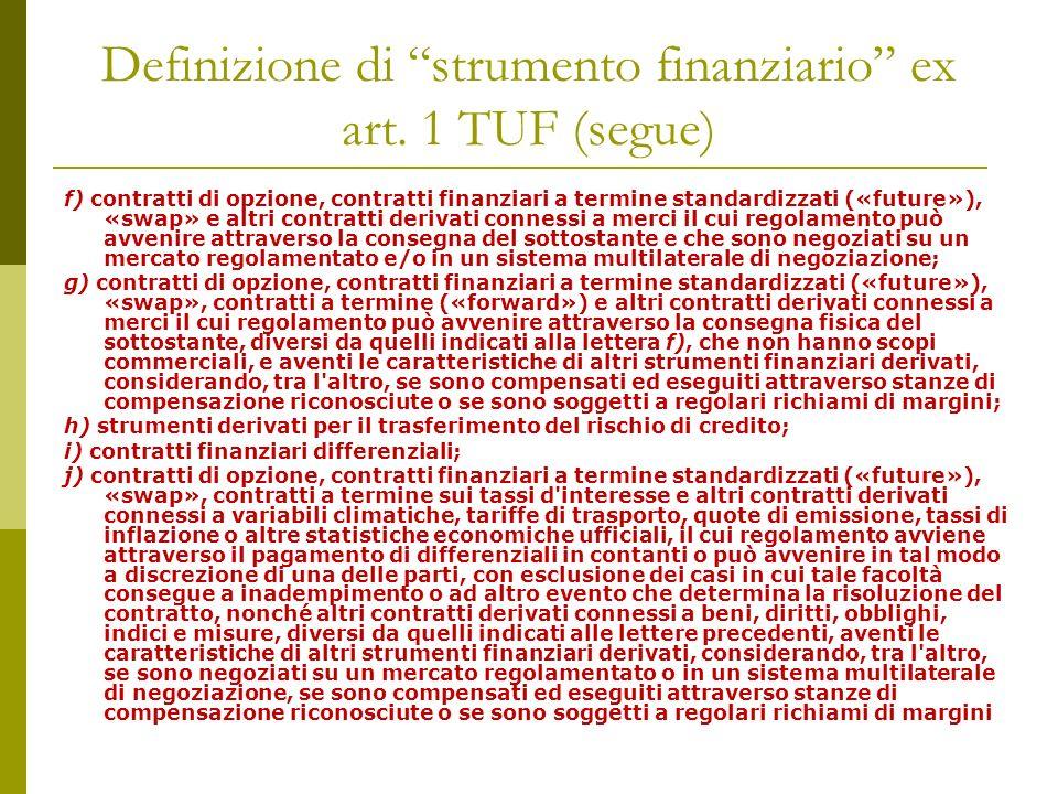 REGOLE FORMALI stabilite nel TUF Art.23 (Contratti) 1.
