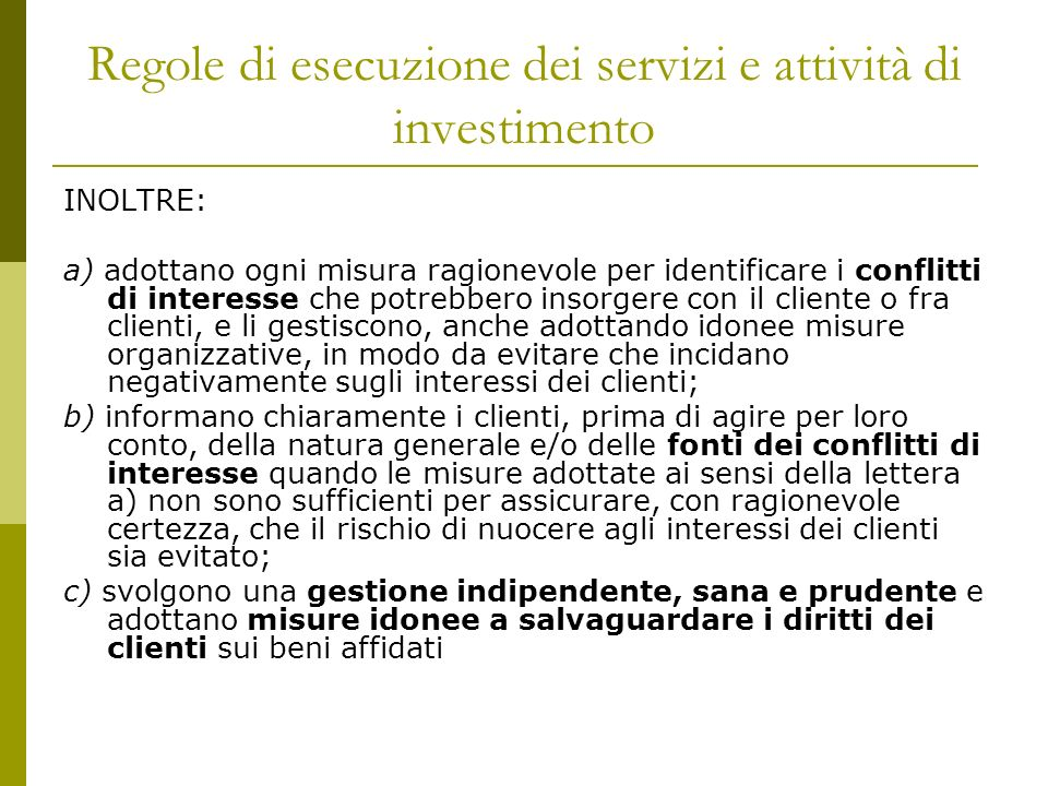 Regole di esecuzione dei servizi e attività di investimento In base al Regolamento Consob sugli Intermediari Art.