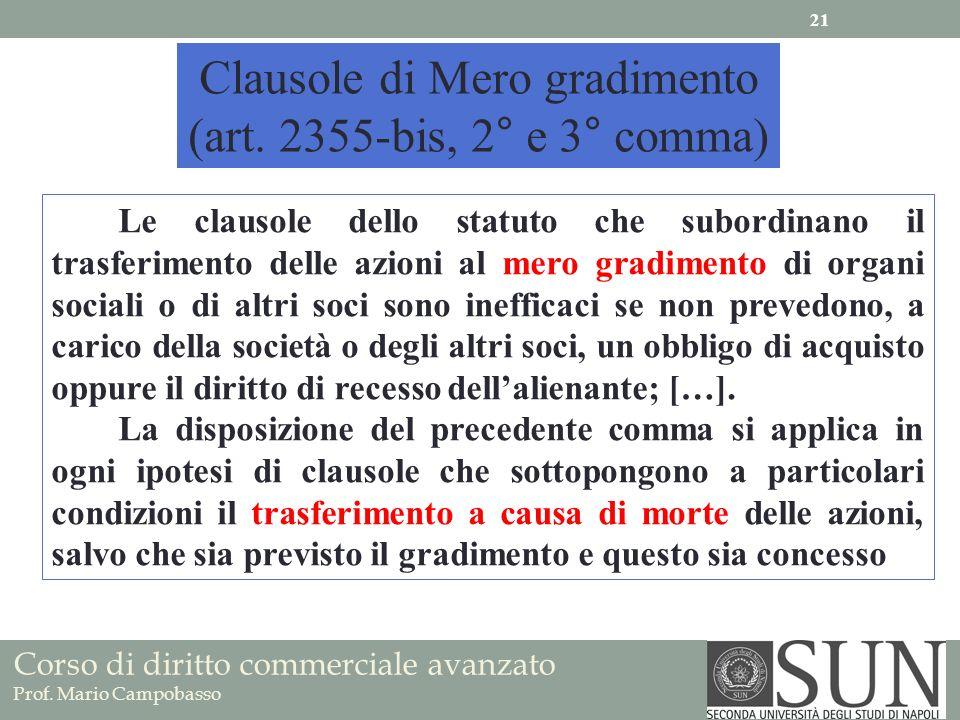 Corso di diritto commerciale avanzato Prof. Mario Campobasso Clausole di Mero gradimento (art. 2355-bis, 2° e 3° comma) Le clausole dello statuto che
