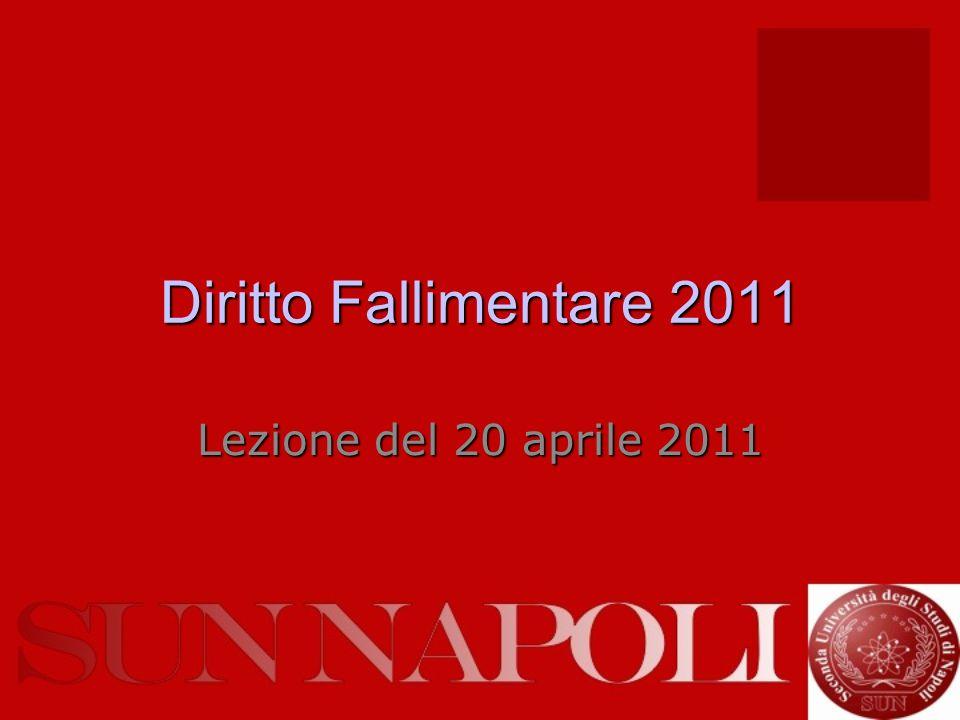Diritto Fallimentare 2011 Lezione del 20 aprile 2011