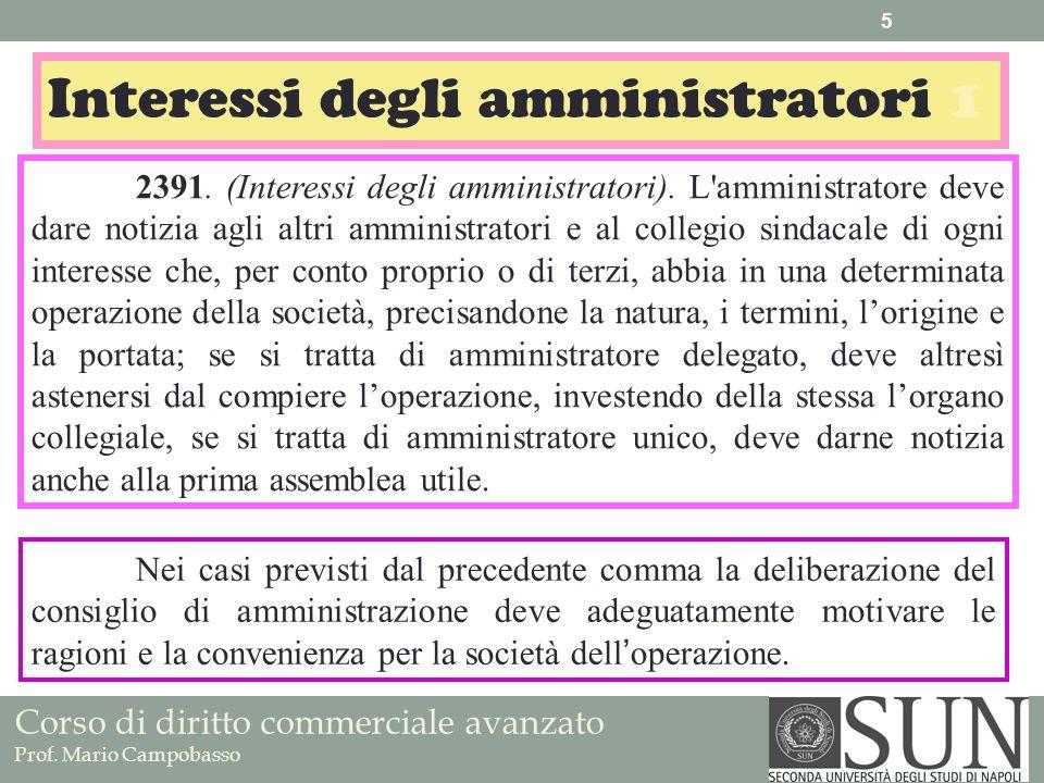 Corso di diritto commerciale avanzato Prof. Mario Campobasso Interessi degli amministratori 1 2391. (Interessi degli amministratori). L'amministratore