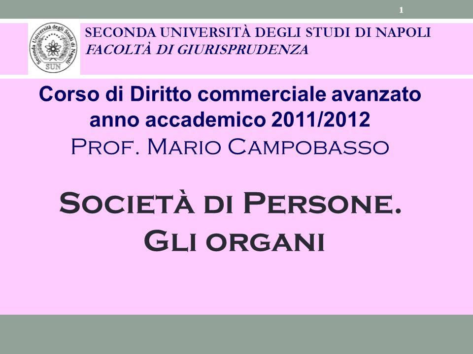 SECONDA UNIVERSITÀ DEGLI STUDI DI NAPOLI FACOLTÀ DI GIURISPRUDENZA Corso di Diritto commerciale avanzato anno accademico 2011/2012 Prof.