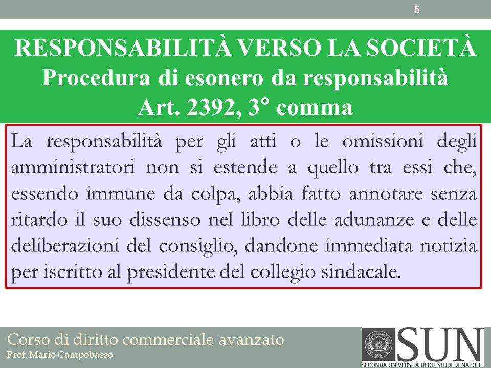 Corso di diritto commerciale avanzato Prof. Mario Campobasso RESPONSABILITÀ VERSO LA SOCIETÀ Procedura di esonero da responsabilità Art. 2392, 3° comm