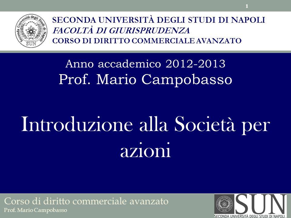 SECONDA UNIVERSITÀ DEGLI STUDI DI NAPOLI FACOLTÀ DI GIURISPRUDENZA CORSO DI DIRITTO COMMERCIALE AVANZATO Anno accademico 2012-2013 Prof. Mario Campoba