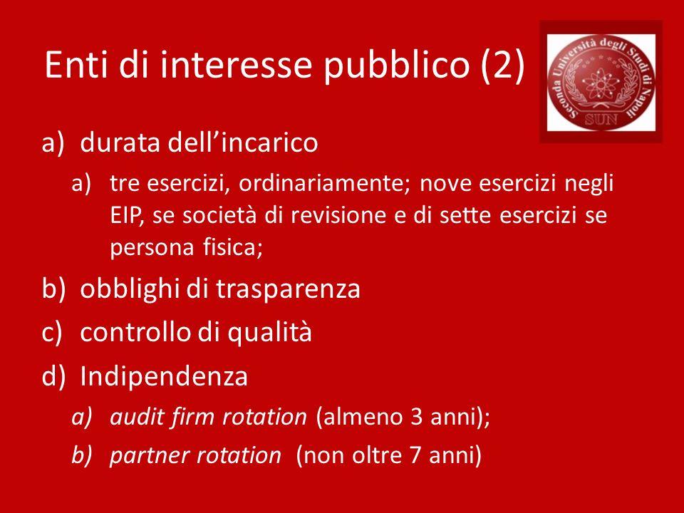Enti di interesse pubblico (2) a)durata dellincarico a)tre esercizi, ordinariamente; nove esercizi negli EIP, se società di revisione e di sette eserc