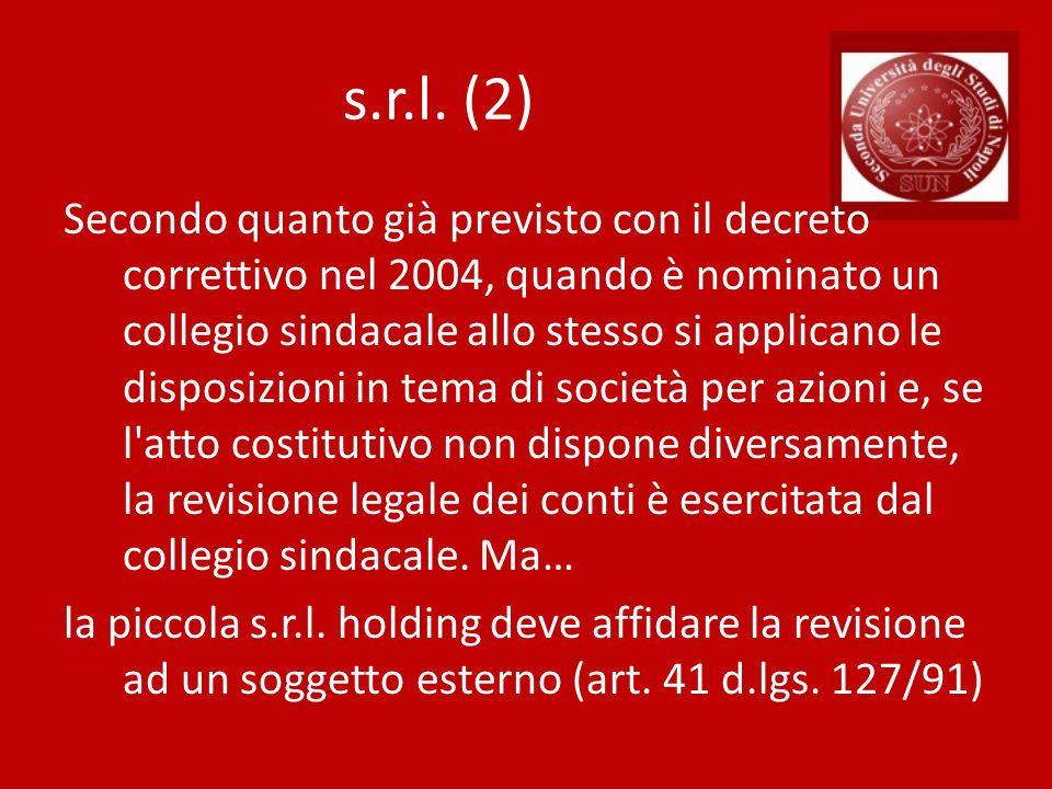 s.r.l. (2) Secondo quanto già previsto con il decreto correttivo nel 2004, quando è nominato un collegio sindacale allo stesso si applicano le disposi