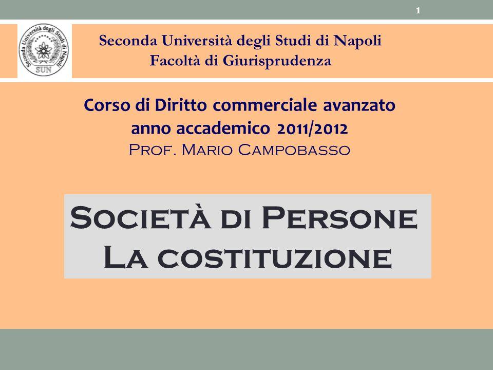 Seconda Università degli Studi di Napoli Facoltà di Giurisprudenza Corso di Diritto commerciale avanzato anno accademico 2011/2012 Prof. Mario Campoba