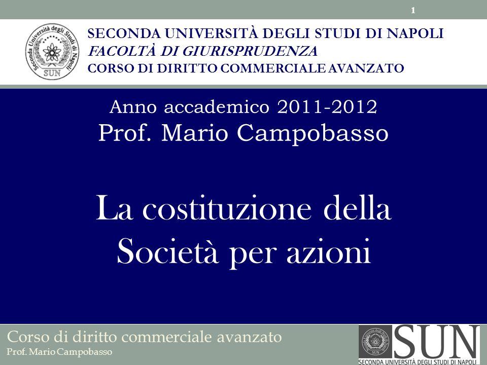 SECONDA UNIVERSITÀ DEGLI STUDI DI NAPOLI FACOLTÀ DI GIURISPRUDENZA CORSO DI DIRITTO COMMERCIALE AVANZATO Anno accademico 2011-2012 Prof.