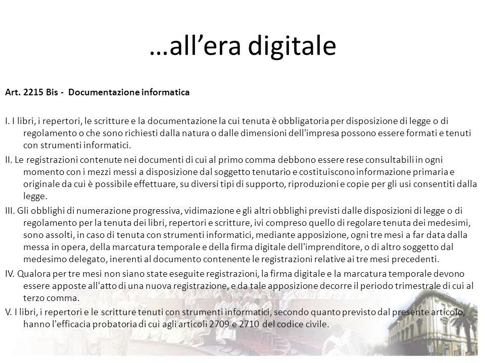…allera digitale Art. 2215 Bis - Documentazione informatica I. I libri, i repertori, le scritture e la documentazione la cui tenuta è obbligatoria per
