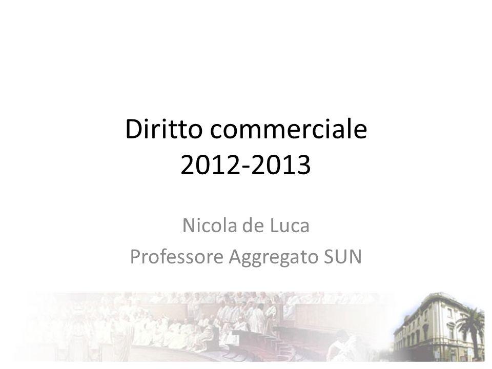 Diritto commerciale 2012-2013 Nicola de Luca Professore Aggregato SUN