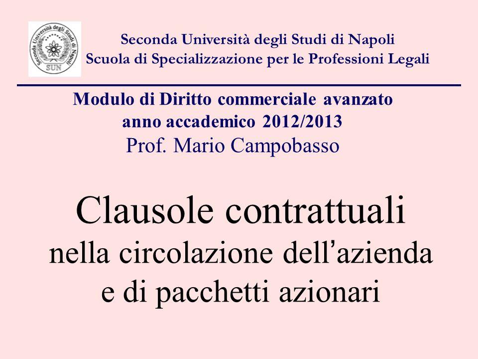 Clausole contrattuali nella circolazione dellazienda e di pacchetti azionari Seconda Università degli Studi di Napoli Scuola di Specializzazione per l