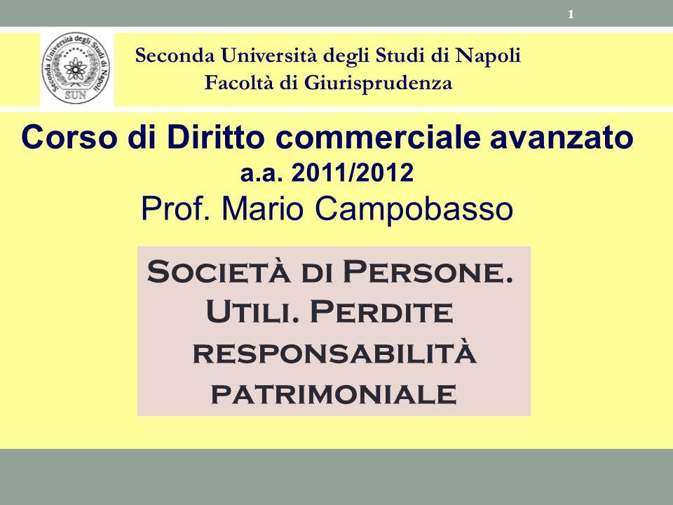 Seconda Università degli Studi di Napoli Facoltà di Giurisprudenza Corso di Diritto commerciale avanzato a.a. 2011/2012 Prof. Mario Campobasso Società