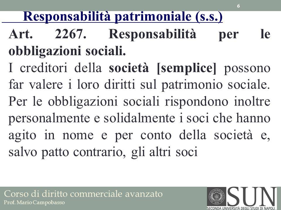 Art. 2267. Responsabilità per le obbligazioni sociali. I creditori della società [semplice] possono far valere i loro diritti sul patrimonio sociale.