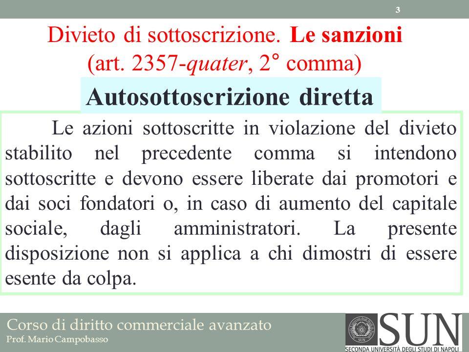 Corso di diritto commerciale avanzato Prof. Mario Campobasso Divieto di sottoscrizione. Le sanzioni (art. 2357-quater, 2° comma) Le azioni sottoscritt