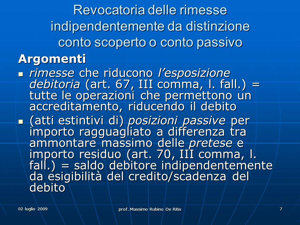 02 luglio 2009 prof. Massimo Rubino De Ritis 18 La revocatoria … deve ancora tramontare