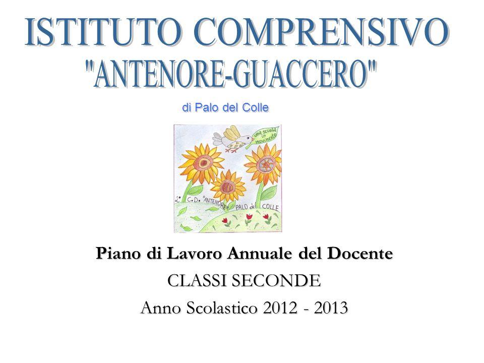 . Piano di Lavoro Annuale del Docente CLASSI SECONDE Anno Scolastico 2012 - 2013 di Palo del Colle