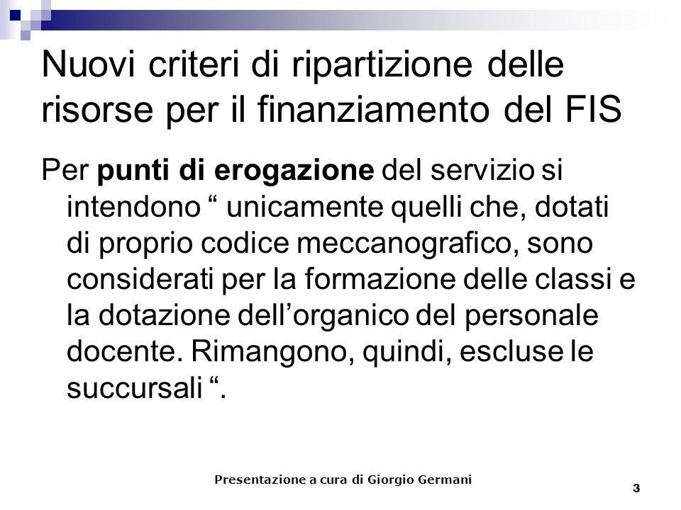 3 Nuovi criteri di ripartizione delle risorse per il finanziamento del FIS Per punti di erogazione del servizio si intendono unicamente quelli che, do