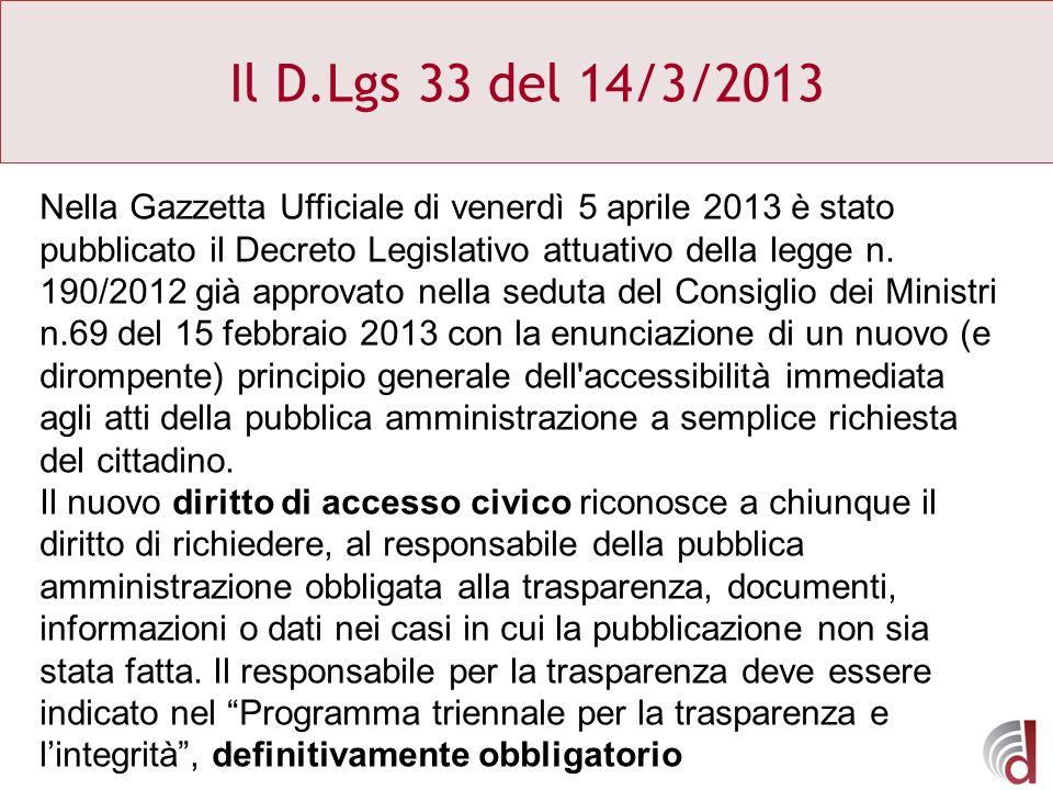 Il D.Lgs 33 del 14/3/2013 Nella Gazzetta Ufficiale di venerdì 5 aprile 2013 è stato pubblicato il Decreto Legislativo attuativo della legge n. 190/201