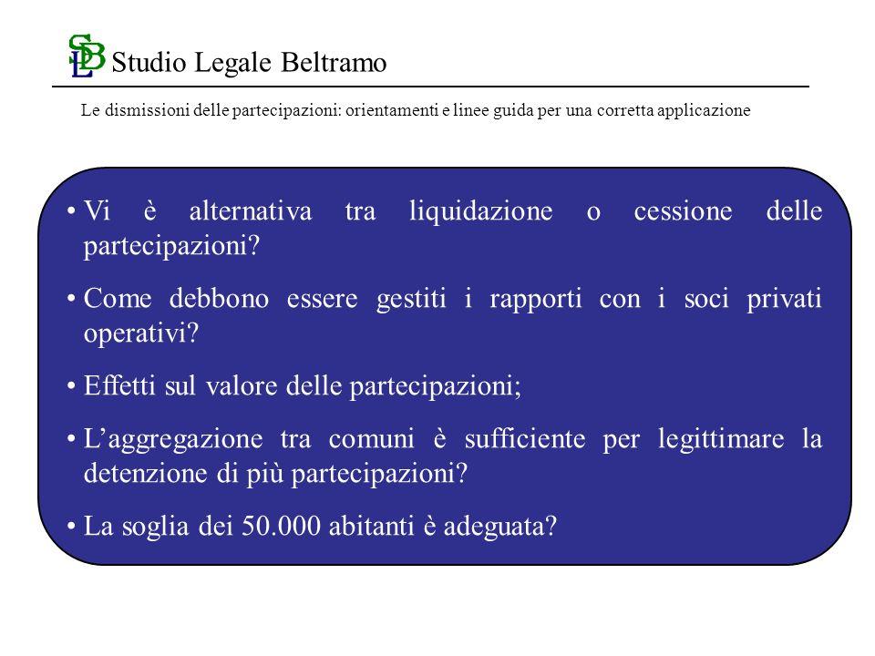 Studio Legale Beltramo Vi è alternativa tra liquidazione o cessione delle partecipazioni.