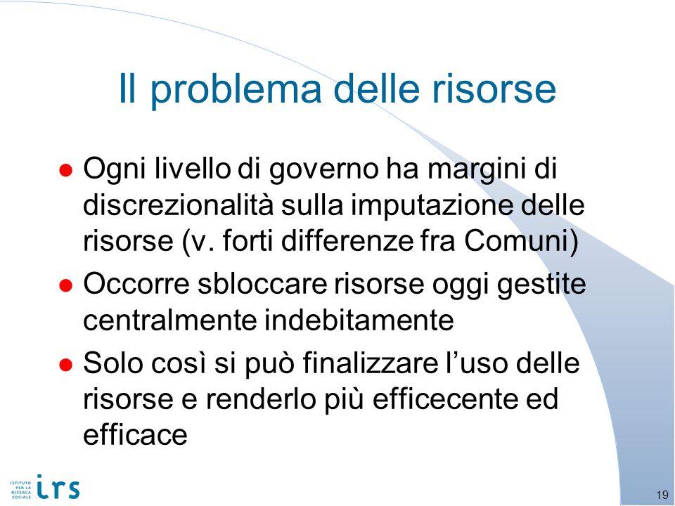 l Ogni livello di governo ha margini di discrezionalità sulla imputazione delle risorse (v.