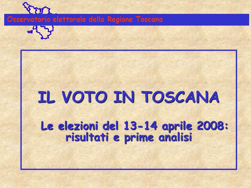 IL VOTO IN TOSCANA Le elezioni del 13-14 aprile 2008: risultati e prime analisi IL VOTO IN TOSCANA Le elezioni del 13-14 aprile 2008: risultati e prime analisi Osservatorio elettorale della Regione Toscana