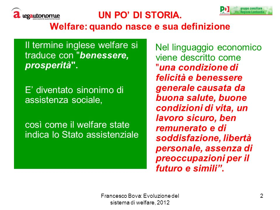 Francesco Bova: Evoluzione del sistema di welfare, 2012 2 UN PO DI STORIA.