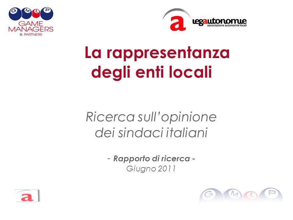 La rappresentanza degli enti locali Ricerca sullopinione dei sindaci italiani - Rapporto di ricerca - Giugno 2011