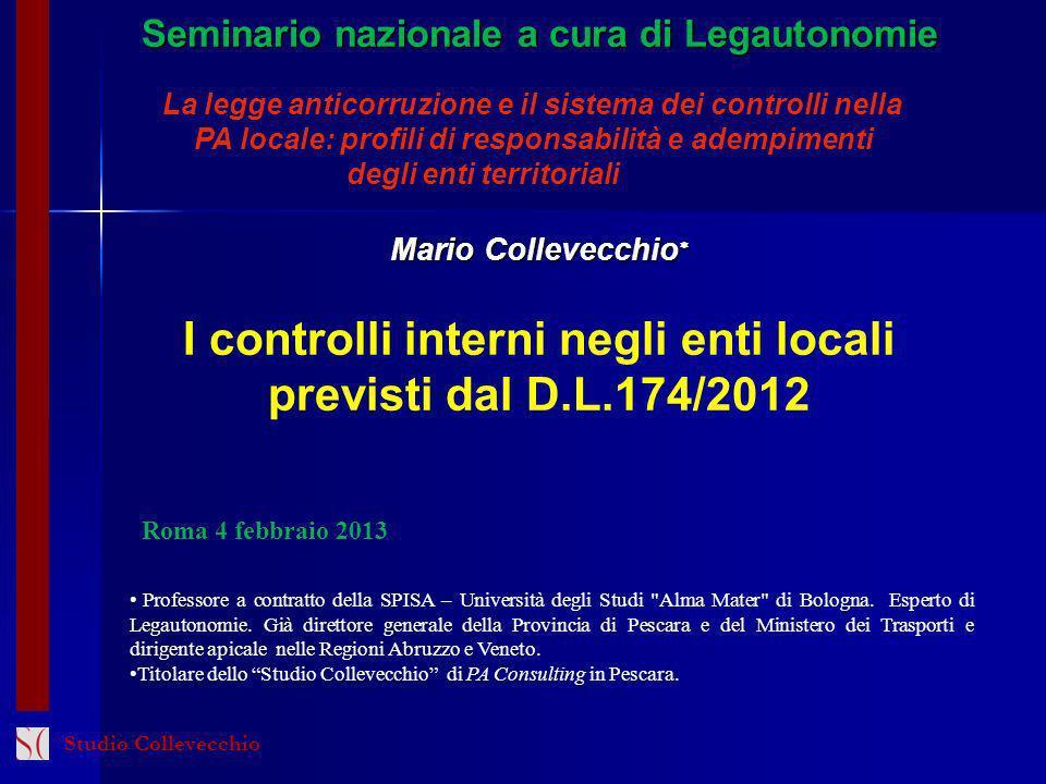 Seminario nazionale a cura di Legautonomie La legge anticorruzione e il sistema dei controlli nella PA locale: profili di responsabilità e adempimenti