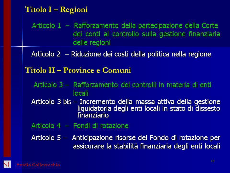 19 Titolo I – Regioni Articolo 1 – Rafforzamento della partecipazione della Corte Articolo 1 – Rafforzamento della partecipazione della Corte dei cont