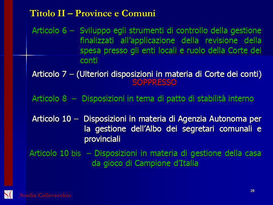 20 Titolo II – Province e Comuni Articolo 6 – Sviluppo egli strumenti di controllo della gestione finalizzati allapplicazione della revisione della sp