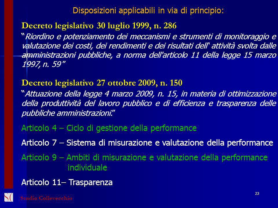 Disposizioni applicabili in via di principio: Decreto legislativo 30 luglio 1999, n. 286 Riordino e potenziamento dei meccanismi e strumenti di monito