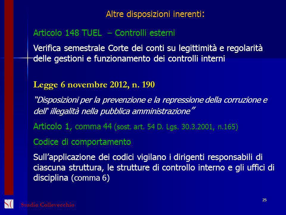 Altre disposizioni inerenti : Articolo 148 TUEL – Controlli esterni Verifica semestrale Corte dei conti su legittimità e regolarità delle gestioni e funzionamento dei controlli interni Legge 6 novembre 2012, n.