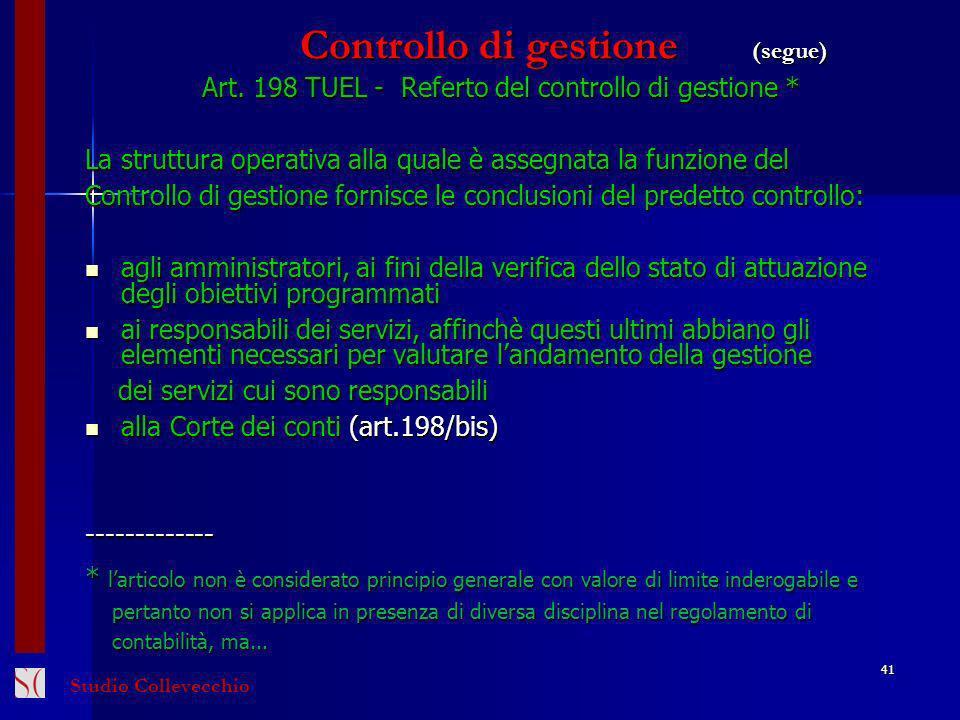 Controllo di gestione (segue) Controllo di gestione (segue) Art. 198 TUEL - Referto del controllo di gestione * La struttura operativa alla quale è as
