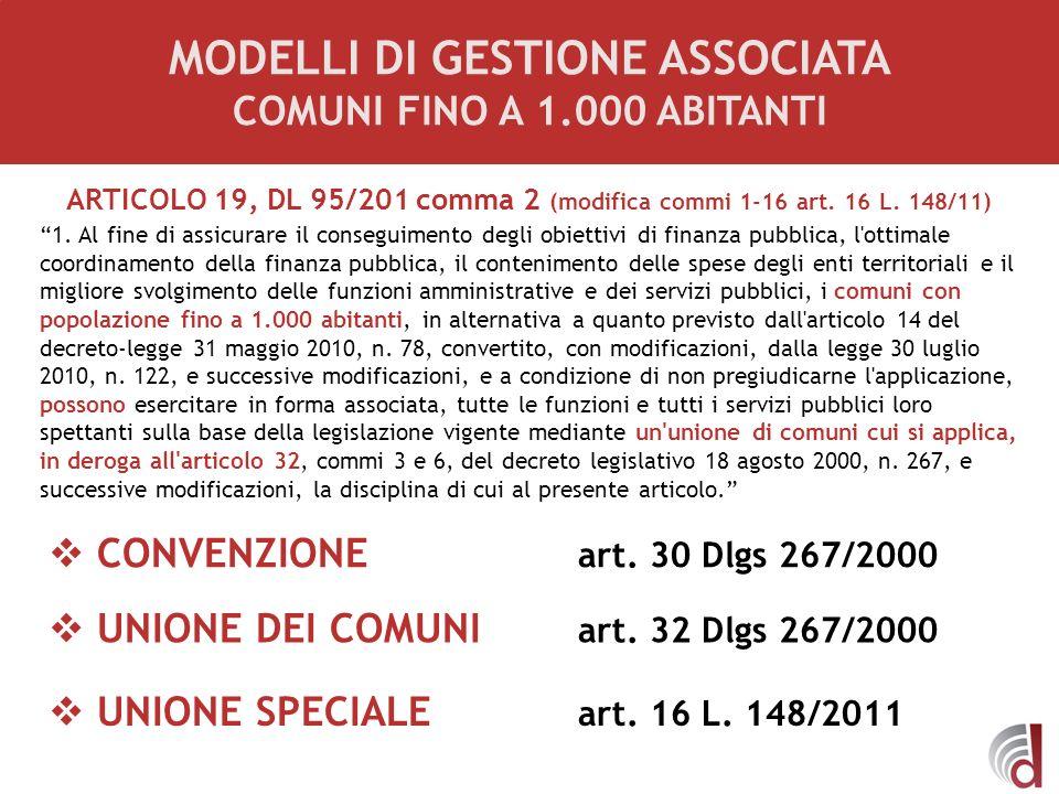 ARTICOLO 19, DL 95/201 comma 2 (modifica commi 1-16 art. 16 L. 148/11) 1. Al fine di assicurare il conseguimento degli obiettivi di finanza pubblica,