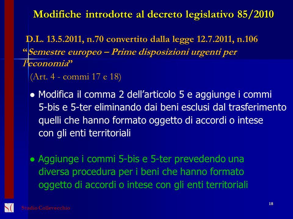 18 D.L. 13.5.2011, n.70 convertito dalla legge 12.7.2011, n.106 Semestre europeo – Prime disposizioni urgenti per leconomia (Art. 4 - commi 17 e 18) M