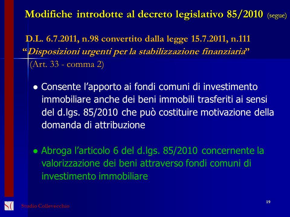 19 D.L. 6.7.2011, n.98 convertito dalla legge 15.7.2011, n.111 Disposizioni urgenti per la stabilizzazione finanziaria (Art. 33 - comma 2) Modifiche i
