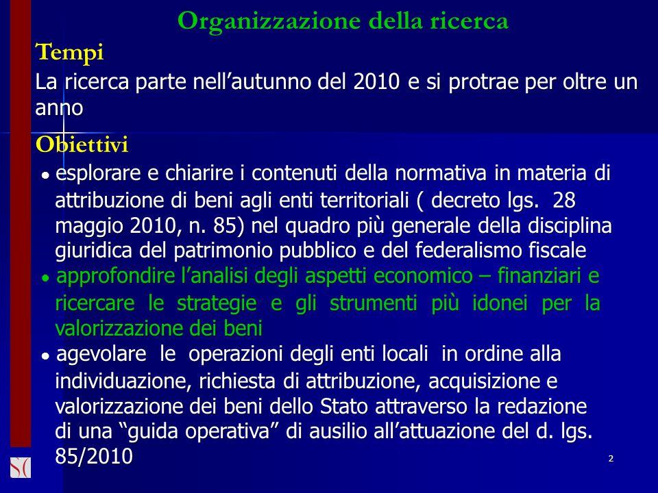 3 Organizzazione della ricerca (segue) Operatività Articolazione in fasi di studio affidate ad un Gruppo di lavoro esperto con supporto di un Comitato scientifico Gruppo di lavoro Prof.