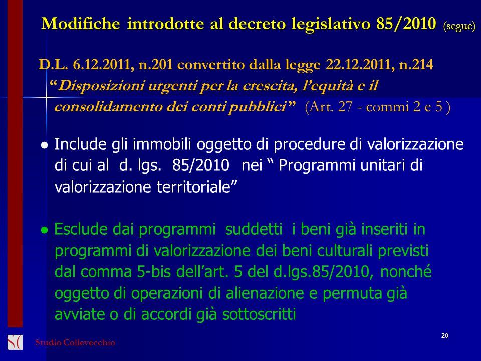 20 D.L. 6.12.2011, n.201 convertito dalla legge 22.12.2011, n.214 Disposizioni urgenti per la crescita, lequità e il consolidamento dei conti pubblici