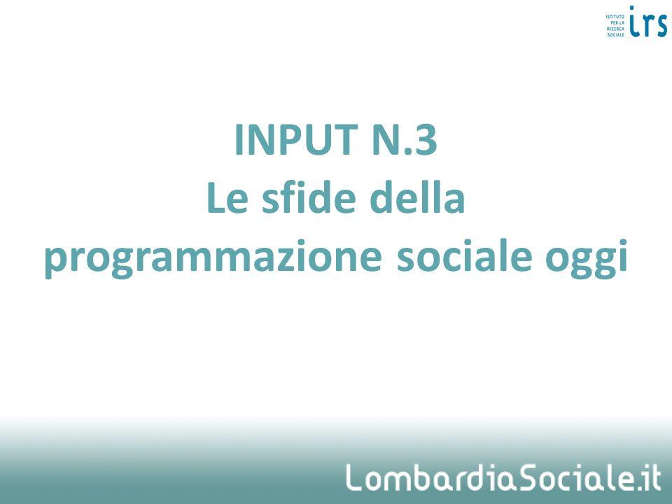 INPUT N.3 Le sfide della programmazione sociale oggi