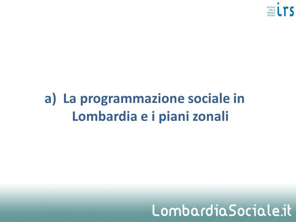 a) La programmazione sociale in Lombardia e i piani zonali